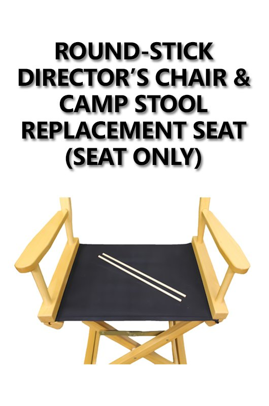 Round Stick Director S Chair Amp Camp Stool Seat Seat Only
